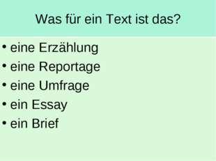 Was für ein Text ist das? eine Erzählung eine Reportage eine Umfrage ein Essa