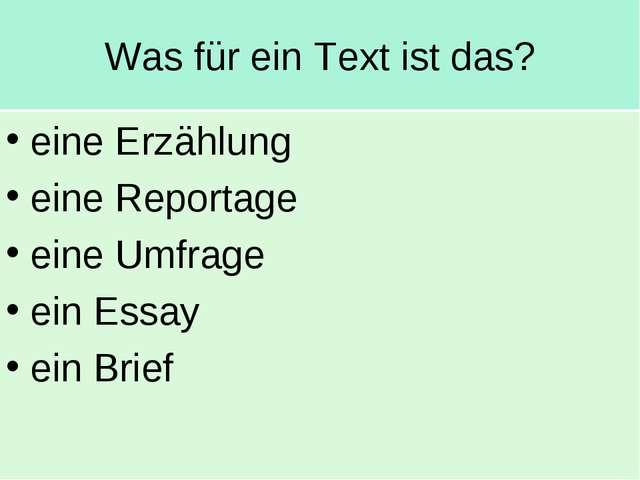 Was für ein Text ist das? eine Erzählung eine Reportage eine Umfrage ein Essa...