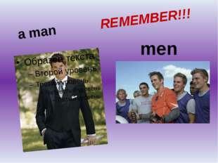 a man REMEMBER!!! men