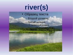 river(s)