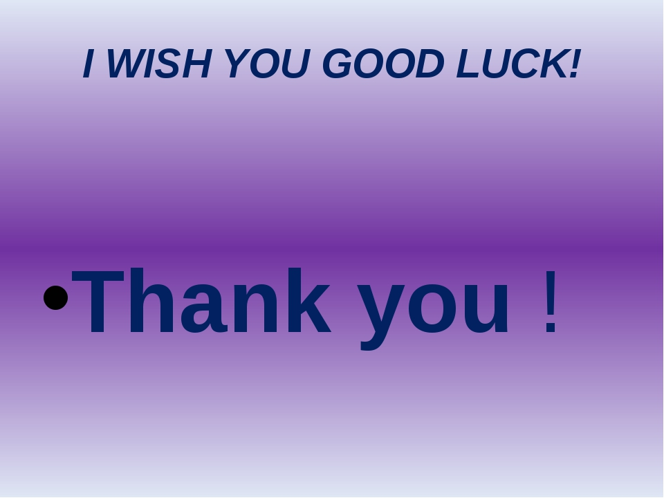 I WISH YOU GOOD LUCK! Thank you !