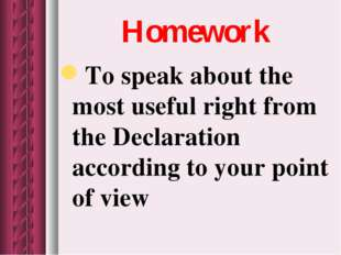 Homework To speak about the most useful right from the Declaration according
