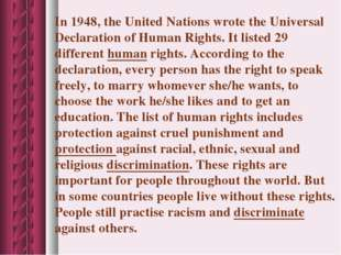 In 1948, the United Nations wrote the Universal Declaration of Human Rights.