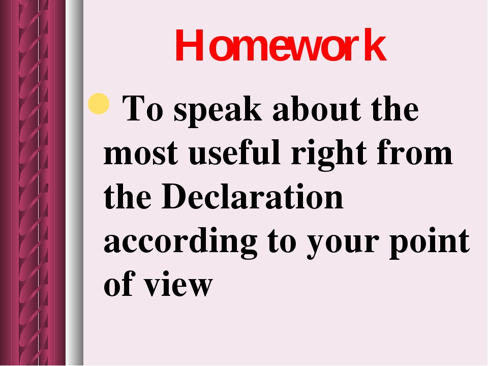 Homework To speak about the most useful right from the Declaration according...
