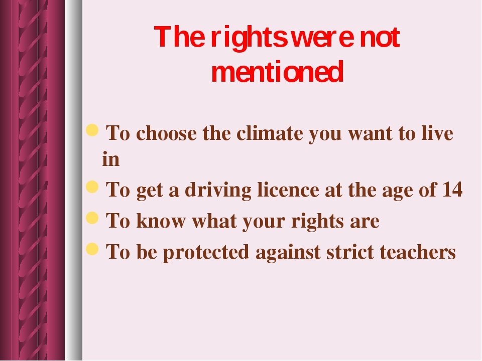 The rights were not mentioned To choose the climate you want to live in To ge...