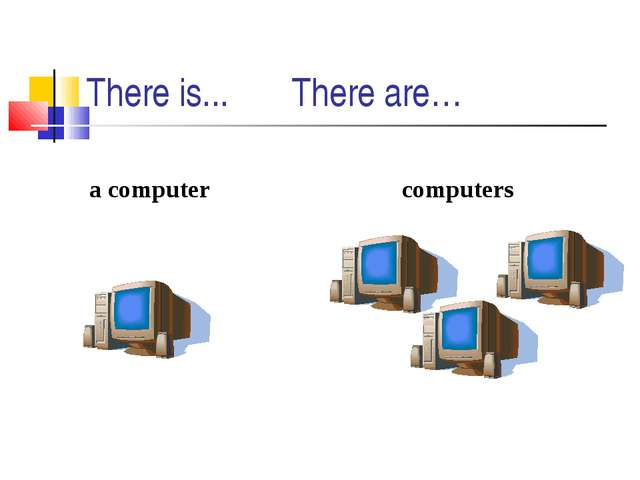 There is... There are… a computer computers