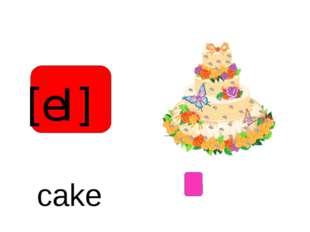 [eI]  cake
