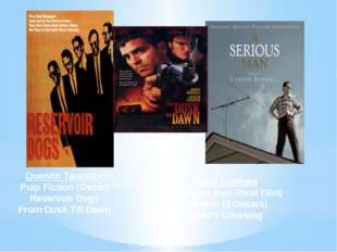Cone brothers A Serious Man (Best Film) Old Men (3 Oscars) Miller's Crossing