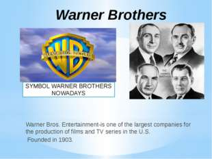 Warner Bros. Entertainment-is one of the largest companies for the production
