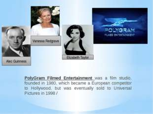 PolyGram Filmed Entertainment was a film studio, founded in 1980, which becam