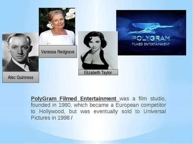 PolyGram Filmed Entertainment was a film studio, founded in 1980, which becam...