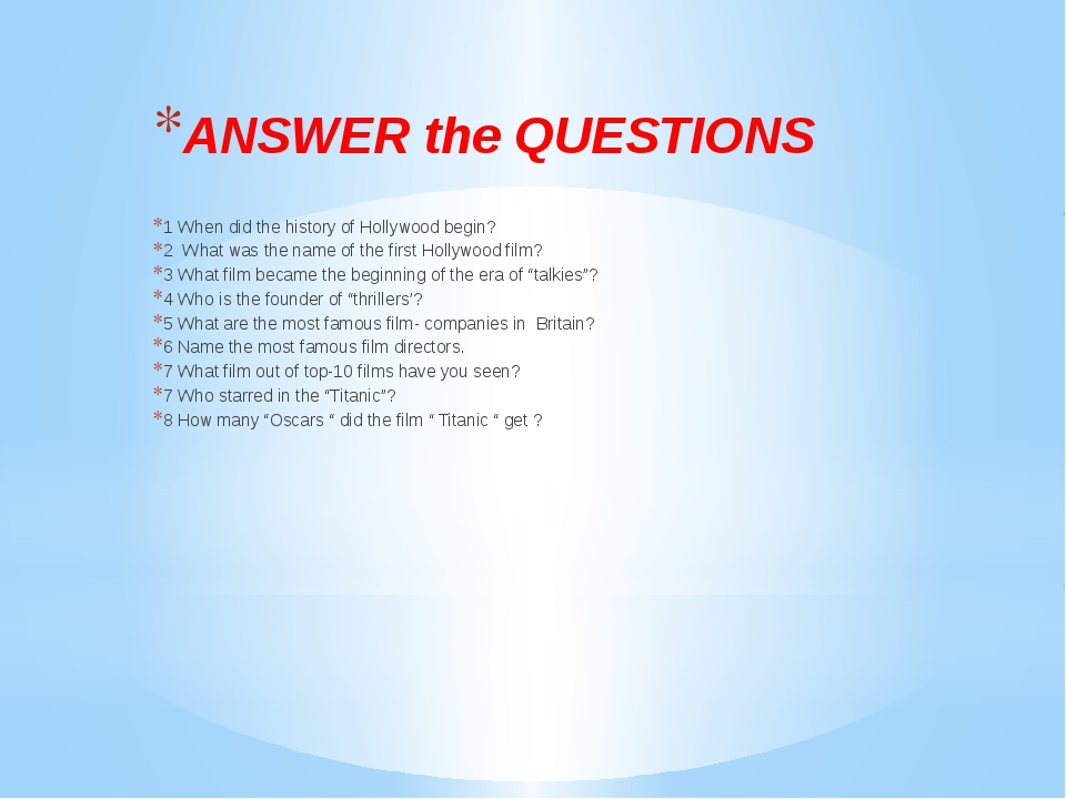 ANSWER the QUESTIONS 1 When did the history of Hollywood begin? 2 What was t...