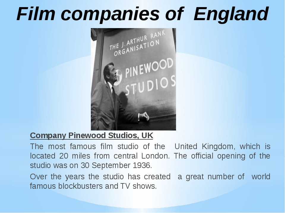 Company Pinewood Studios, UK The most famous film studio of the United Kingdo...
