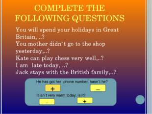 COMPLETE THE FOLLOWING QUESTIONS You will spend your holidays in Great Britai