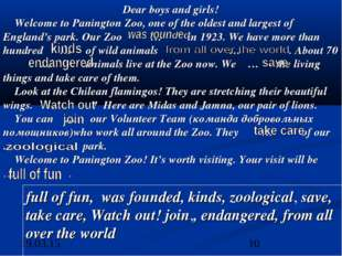 Dear boys and girls! Welcome to Panington Zoo, one of the oldest and largest