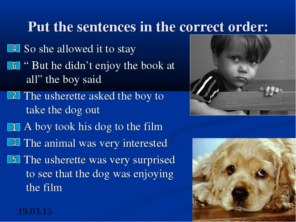 """Put the sentences in the correct order: So she allowed it to stay """" But he di..."""