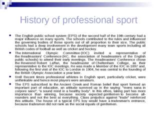 History of professional sport The English public school system (EPS) of the