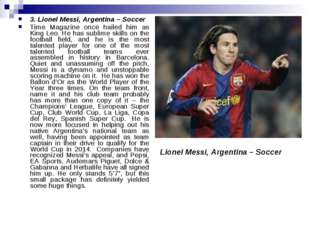 3. Lionel Messi, Argentina – Soccer Time Magazine once hailed him as King Leo