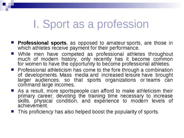 I. Sport as a profession Professional sports, as opposed to amateur sports,...