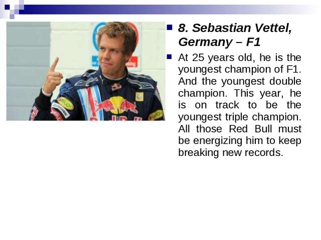 8. Sebastian Vettel, Germany – F1 At 25 years old, he is the youngest champio...