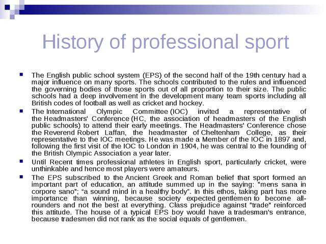 History of professional sport The English public school system (EPS) of the...