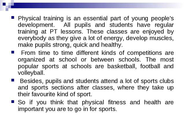 Physical training is an essential part of young people's development. All pup...
