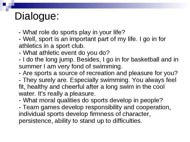 Dialogue: - What role do sports play in your life? - Well, sport is an import...