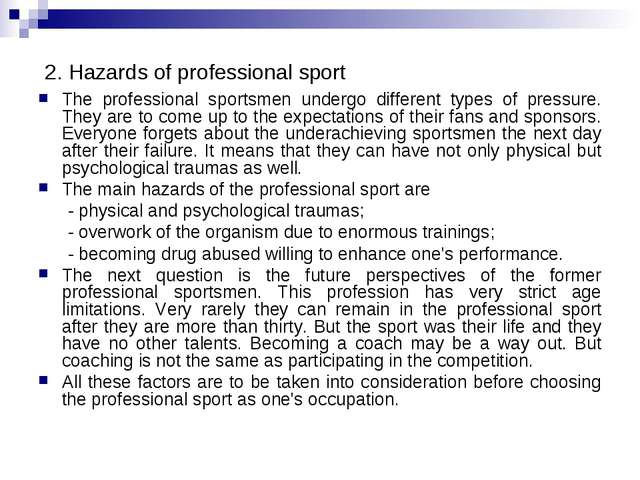 2. Hazards of professional sport The professional sportsmen undergo different...