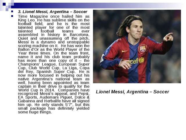 3. Lionel Messi, Argentina – Soccer Time Magazine once hailed him as King Leo...