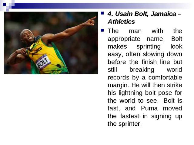 4. Usain Bolt, Jamaica – Athletics The man with the appropriate name, Bolt ma...