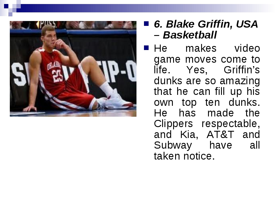 6. Blake Griffin, USA – Basketball He makes video game moves come to life. Ye...