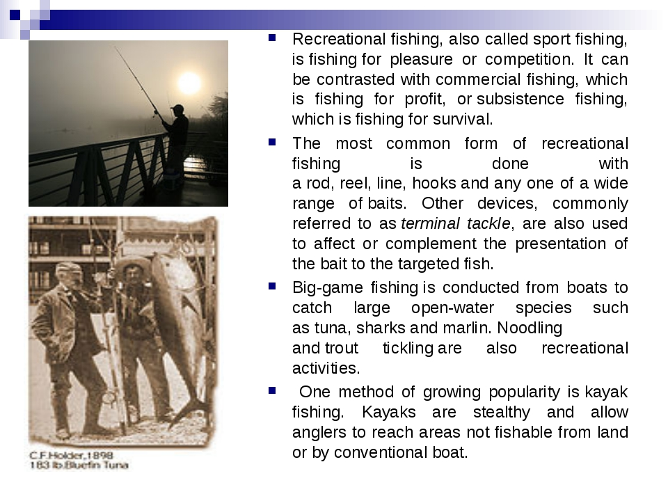 Recreational fishing, also called sport fishing, is fishing for pleasure or c...