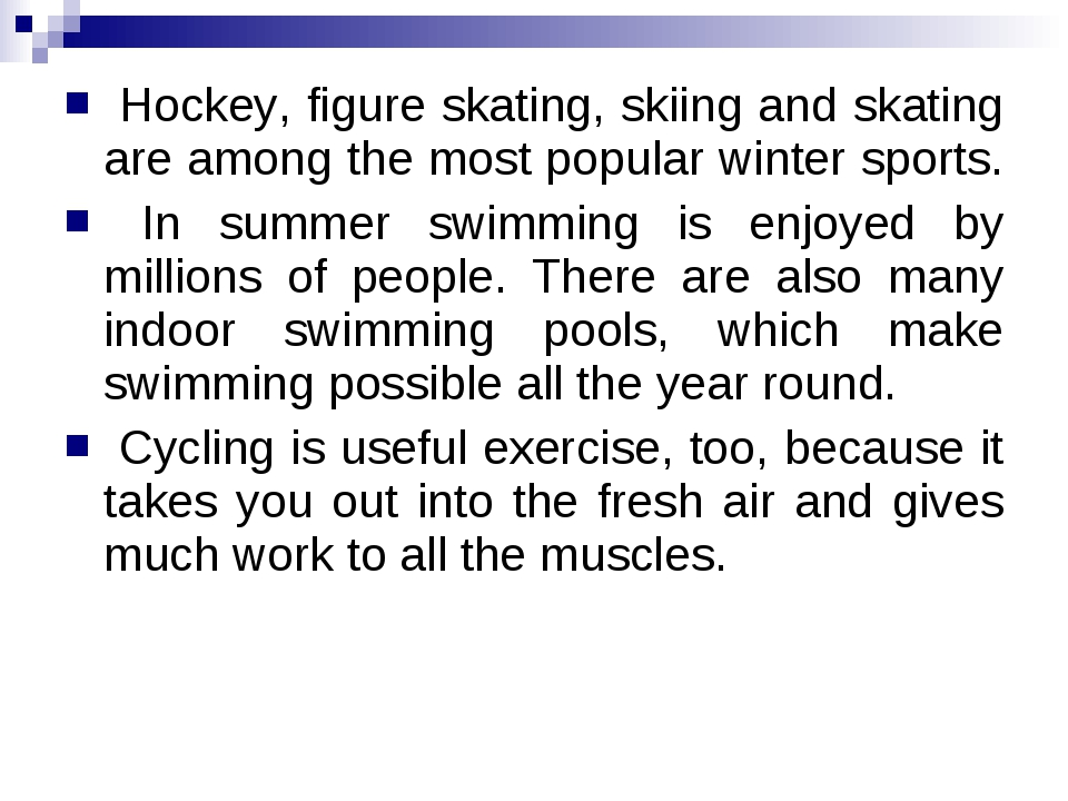 Hockey, figure skating, skiing and skating are among the most popular winter...