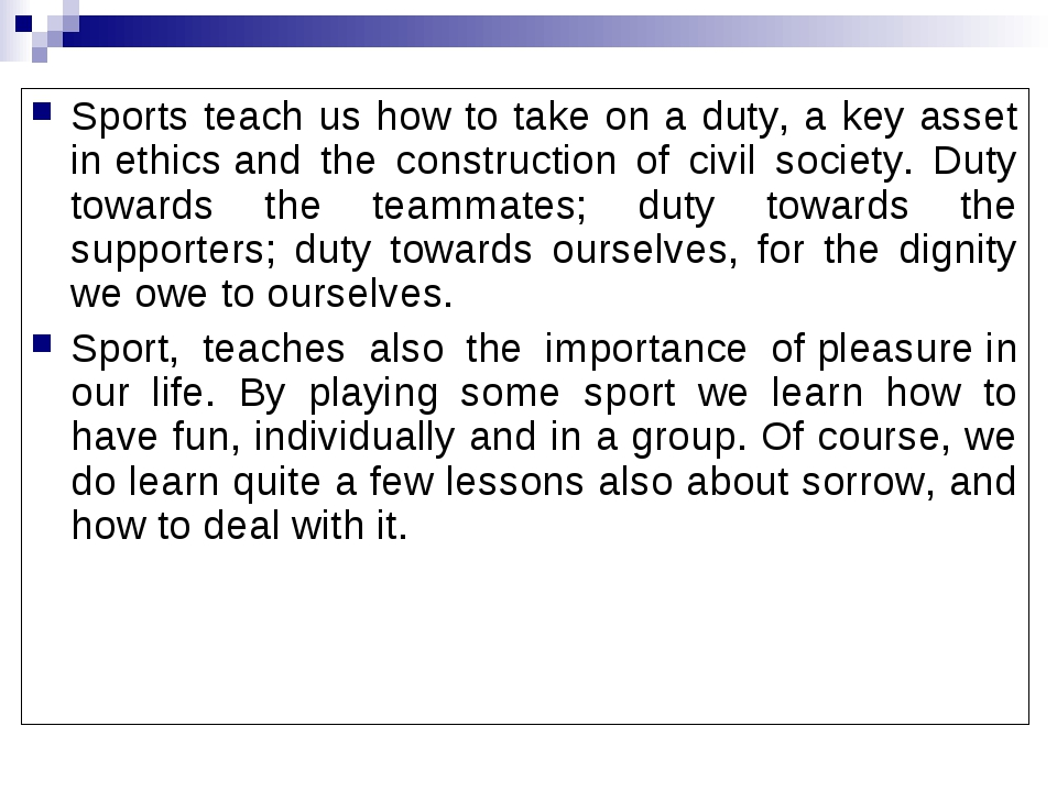 Sports teach us how to take on a duty, a key asset in ethics and the construc...