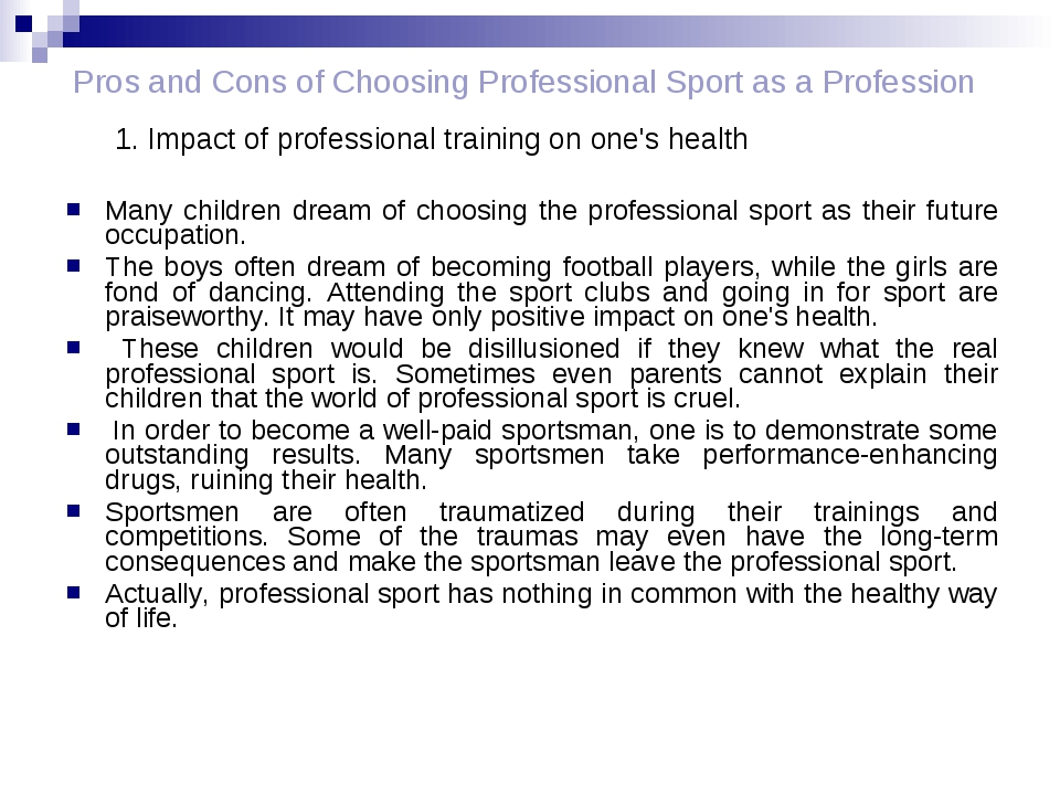Many children dream of choosing the professional sport as their future occupa...