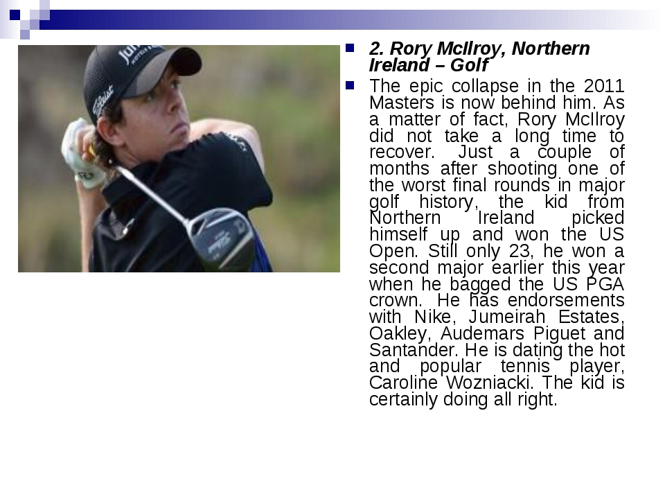 2. Rory McIlroy, Northern Ireland – Golf The epic collapse in the 2011 Master...
