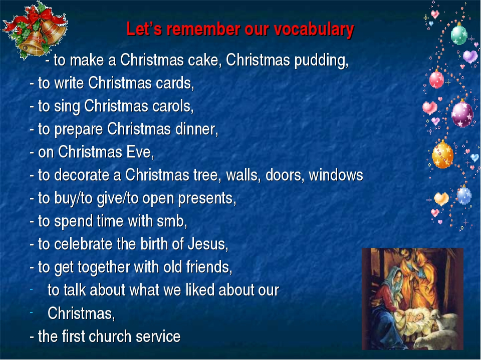 Let's remember our vocabulary - to make a Christmas cake, Christmas pudding,...