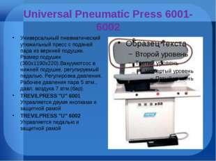 Universal Pneumatic Press 6001-6002 Универсальный пневматический утюжильный п