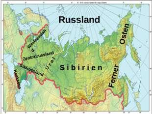 Russland S i b i r i e n U r a l Zentralrussland Kaukasus Westrussland Südrus