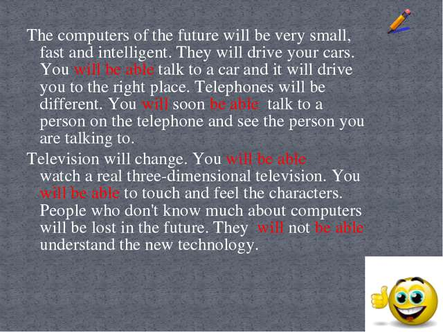 The computers of the future will be very small, fast and intelligent. They wi...