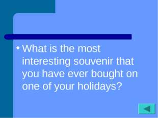 What is the most interesting souvenir that you have ever bought on one of you