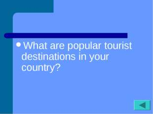 What are popular tourist destinations in your country?