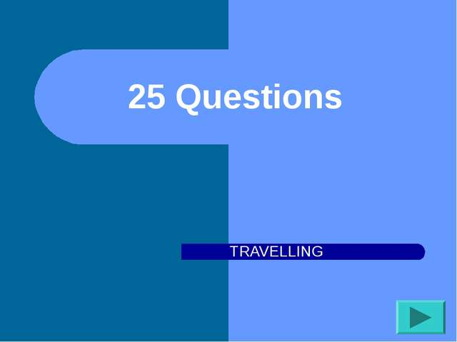 25 Questions TRAVELLING