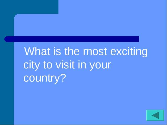 What is the most exciting city to visit in your country?