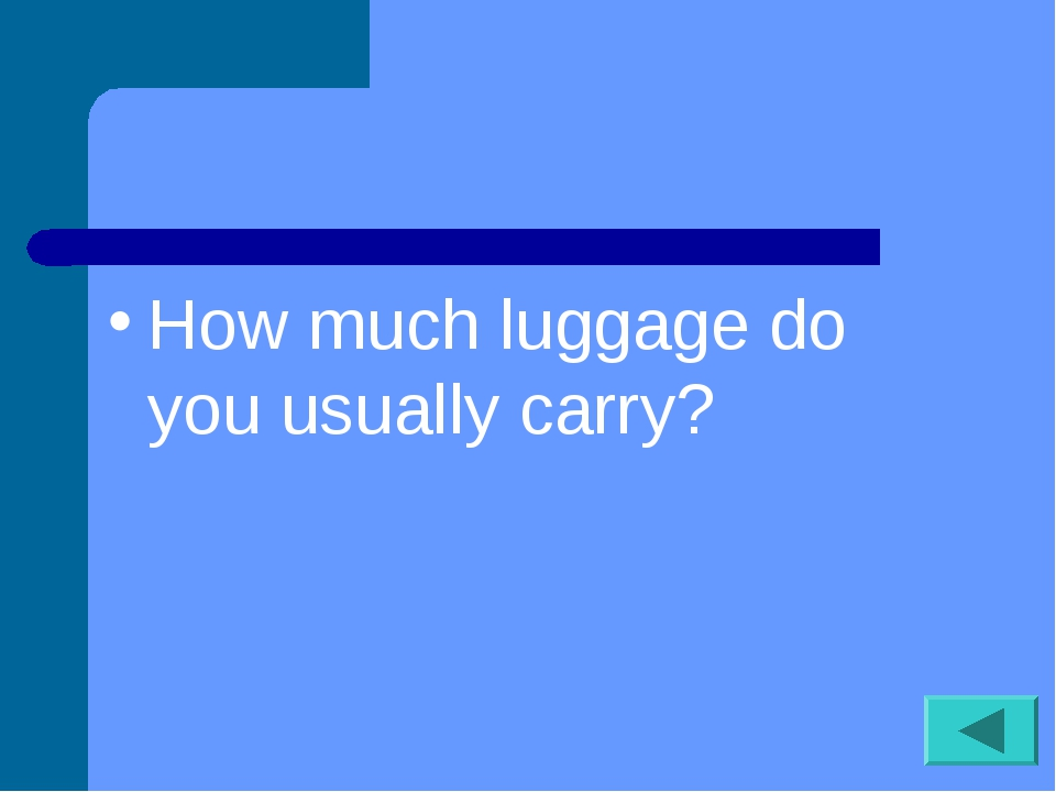 How much luggage do you usually carry?