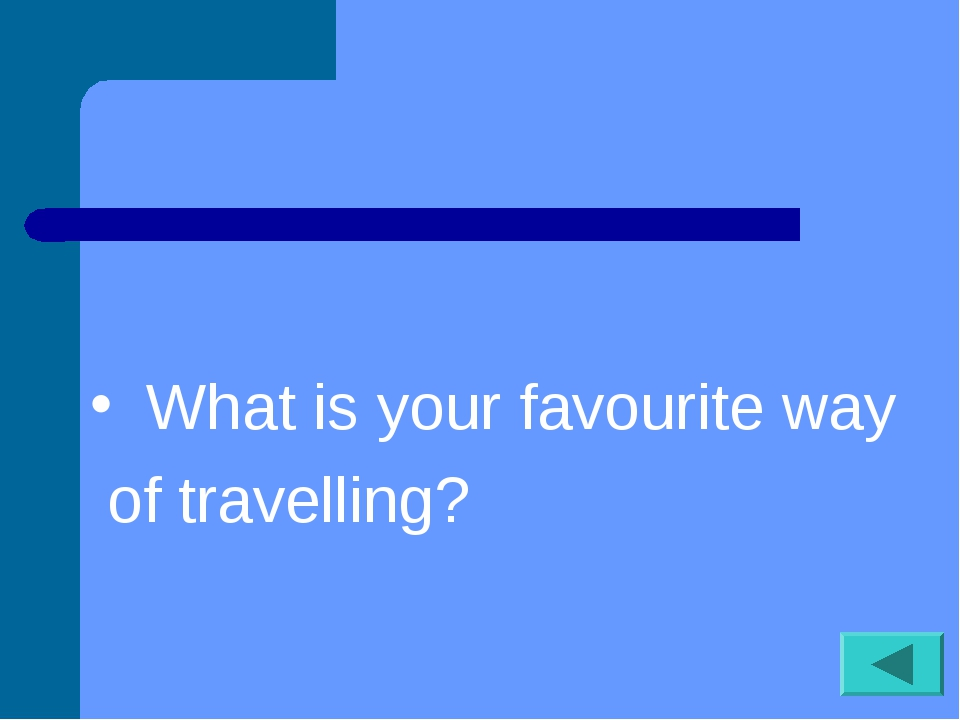 What is your favourite way of travelling?