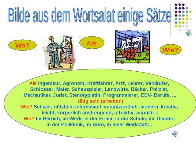 Als Ingenieur, Agronom, Kraftfahrer, Arzt, Lehrer, Verkäufer, Schlosser, Male...