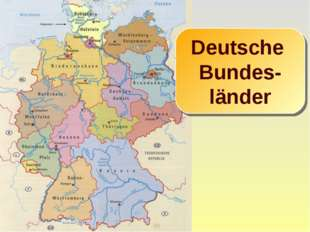 Deutsche Bundes- länder