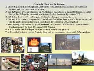 Ordnet die Bilder und die Texte zu! 1. Düsseldorf ist die Landeshauptstadt. D
