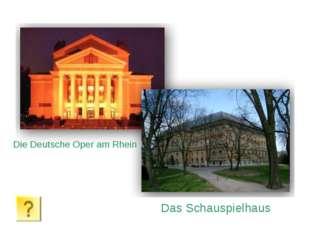 Die Deutsche Oper am Rhein Das Schauspielhaus